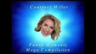 Courtney Miller Funny Moments Mega Compilation