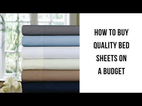How To Buy Quality Bed Sheets on a Budget