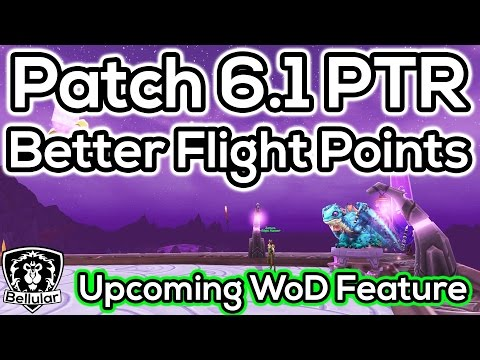 Patch 6.1: Both Flight Point Improvments In Action - Warlords of Draenor
