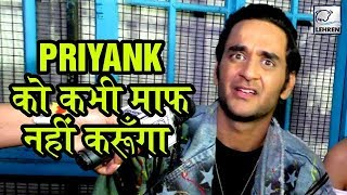 Vikas Gupta EXPOSES Priyank Sharma's Real Face SHOCKING Interview
