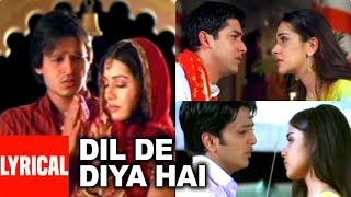 Dil De Diya Hai Lyrical Video   Masti   Anand Raj Anand   Vivek Oberoi,Amrita,Ritesh Deshmukh,Genila