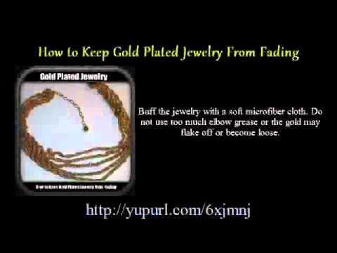 How to Keep Gold Plated Jewelry From Fading