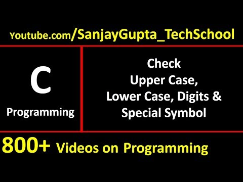Check Char for Upper Case, Lower Case, Digit and Special Symbol - Easy C Tutorials by Sanjay Gupta