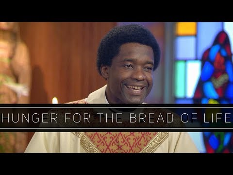 Hunger for the Bread of Life | Homily: Father Ixon Chateau
