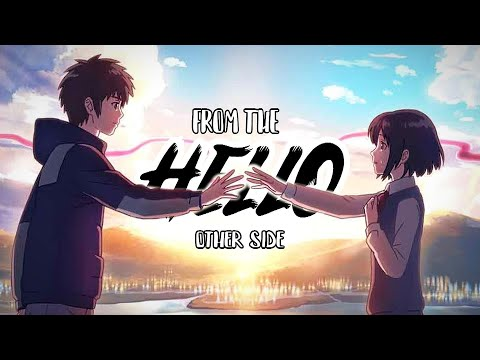 Your Name - Hello From The Other Side「AMV」