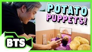 Potato Puppets! (BTS)
