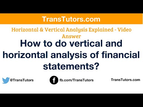 How to do vertical and horizontal analysis of financial statements?