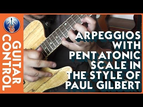 Arpeggios With Pentatonic Scale in the Style of Paul Gilbert