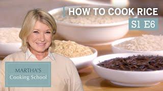 Martha Stewart Teaches You How To Cook Rice   Martha's Cooking School S1E6 \