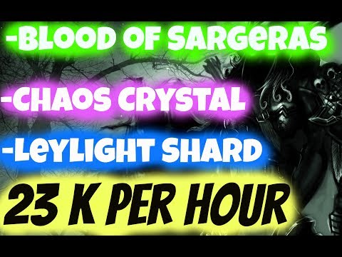 5000 Gold Profit Every 8 Minutes. Blood of Sargeras Farm, Chaos Crystal, Leylight Shard