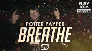 Potter Payper - Breathe (Music Video) | @ThePotterBk #LUTV100MILL