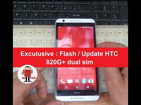 Exculusive : Flash / Update HTC Desire 820G+ dual sim