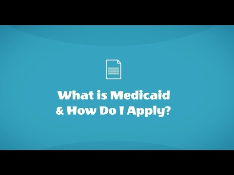 What is Medicaid & How Do I Apply?