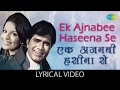 Ek Ajnabee Haseena Se With Lyrics एक अजनब हस न स ग न क ब ल Ajnabee Rajesh Khanna Zeenat mp3