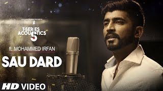 Sau Dard Song | T-Series Acoustics | Mohammed Irfan | Hindi Love Song