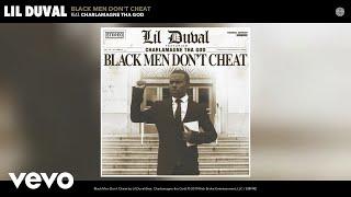 Lil Duval - Black Men Don't Cheat (Audio) ft. Charlamagne tha God