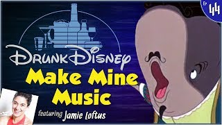 MAKE MINE MUSIC ft. Jamie Loftus (Drunk Disney #44)