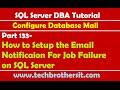 SQL Server DBA Tutorial 133-How to Setup the Email Notificaion For Job Failure on SQL Server