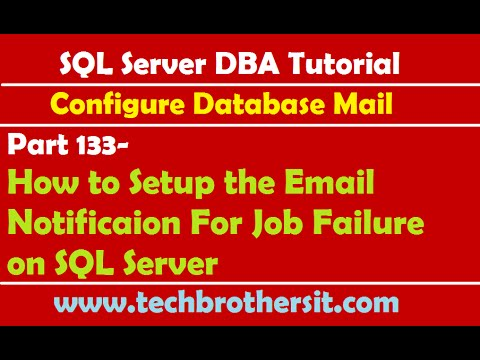 SQL Server DBA Tutorial 133-How to Setup the Email Notificaion For Job Failure on SQL Server