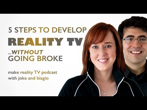 Develop Reality TV Shows Without Going Broke: 5 Steps
