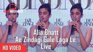 Alia Bhatt Singing Ae Zindagi Gale Laga Le | Live | New Song From Dear Zindagi