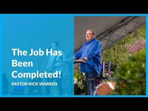 Good Friday with Rick Warren: The Job Has Been Completed!