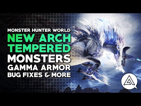 Monster Hunter World | New Harder 'Arch-Tempered' Monsters, Gamma Armor Sets & More!