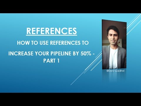 USING REFERENCES - PART 1 - INCREASE PIPELINE 50% - CLOSE RATE 75% - SALES - SKILL TO KILL SERIES