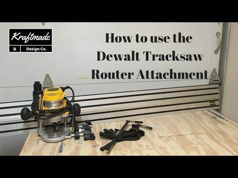 How to use the Dewalt Tracksaw Router Attachment - Kraftmade