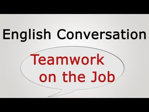 English conversation: Teamwork on the Job