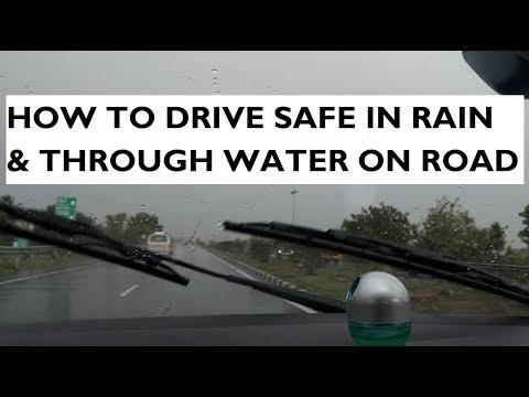 How To Drive Safely in Rain & Through Water on Road
