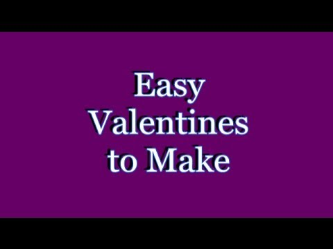 Make a Valentine!  How to make your own Valentine's Day Cards - Over 25 ideas!  Easy!
