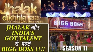 Bigg Boss 11 will be AIRED before Jhalak Dikhlaja and India's Got Talent show | FilmiBeat