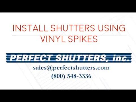 Perfect Shutters, inc. - Install Vinyl Shutters using Vinyl Spikes