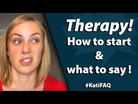 Therapy: How to start and what to say #KatiFAQ