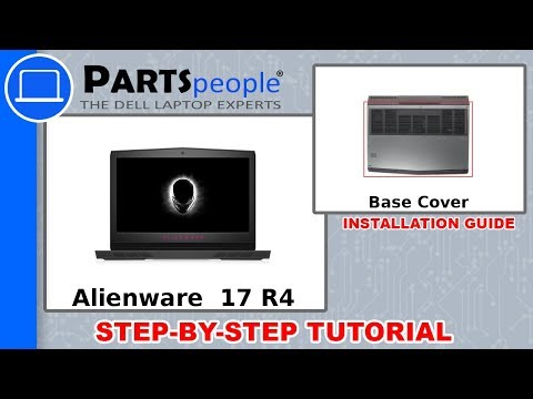 Dell Alienware 17 R4 (P12S001) Base Cover How-To Video Tutorial