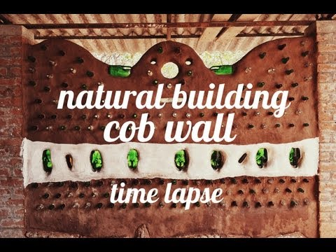 Natural Building! Cob Wall - TimeLapse