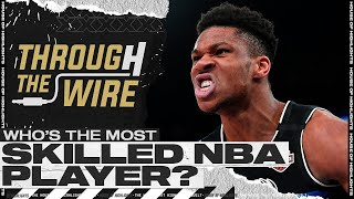 Who is the Most Skilled NBA Player? | Through The Wire Podcast