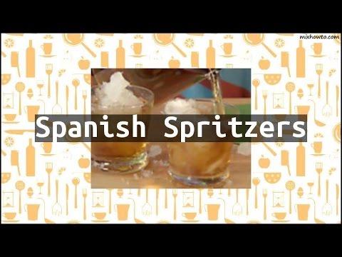 Recipe Spanish Spritzers