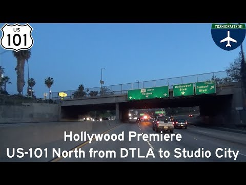(6-1) Hollywood Premiere - US-101N from DTLA to Studio City