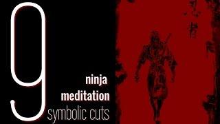 NINJA MEDITATION . Kuji Kiri . Kuji-In .9 symbolic cuts.