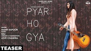 Pyar Ho Gya (Teaser) Mann Kapoor | Releasing on 9th July | White Hill Music