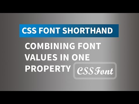 CSS Font Shorthand | Combining font values into one property