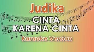 Judika - Cinta Karena Cinta (Karaoke Lirik Tanpa Vokal) by regis