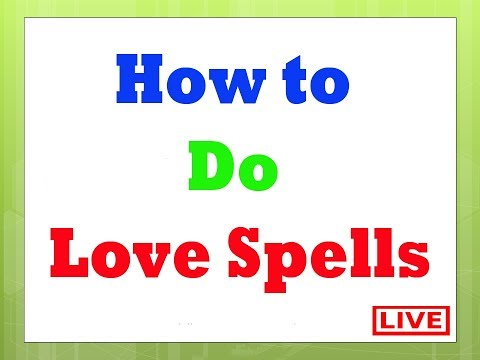 How to  Do  Love Spells