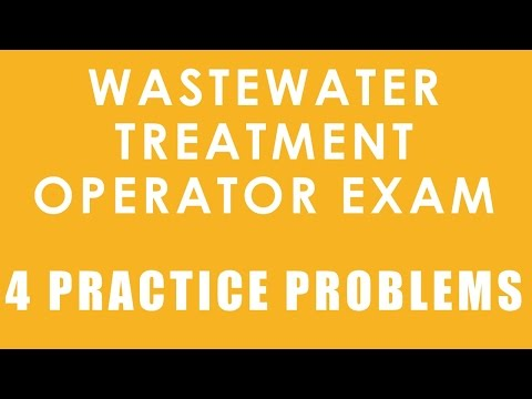 Wastewater Treatment Operator Certification Exam - 4 Practice Problems