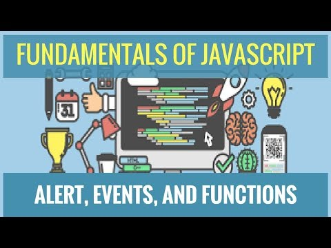 Fundamentals of JavaScript -  Alert, Events, and Functions