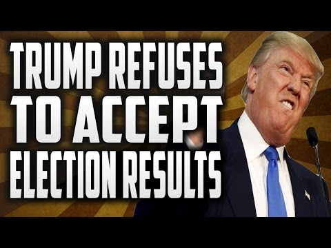 Trump Refuses to Accept Election Results