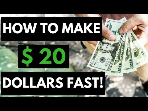 How To Make 20 Dollars Fast - Earn Cash Fast