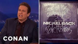 Pete Holmes' Nickelback Autograph  - CONAN on TBS